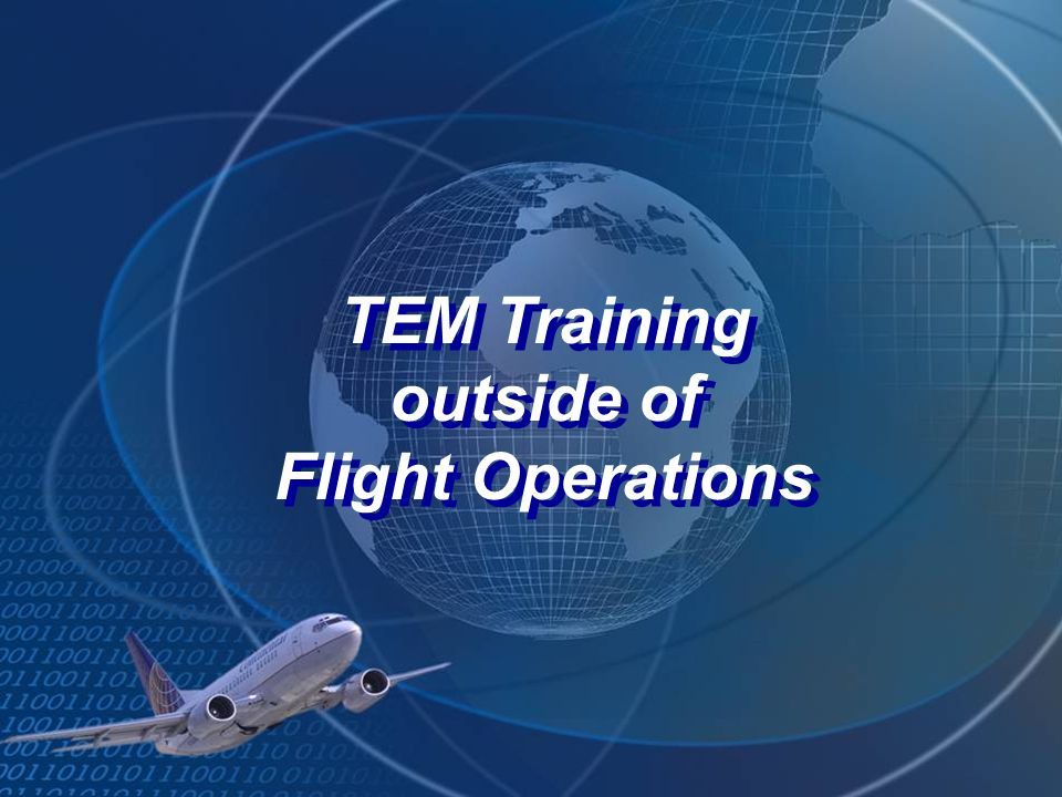 TEM Training outside of Flight Operations TEM Training outside of Flight Operations