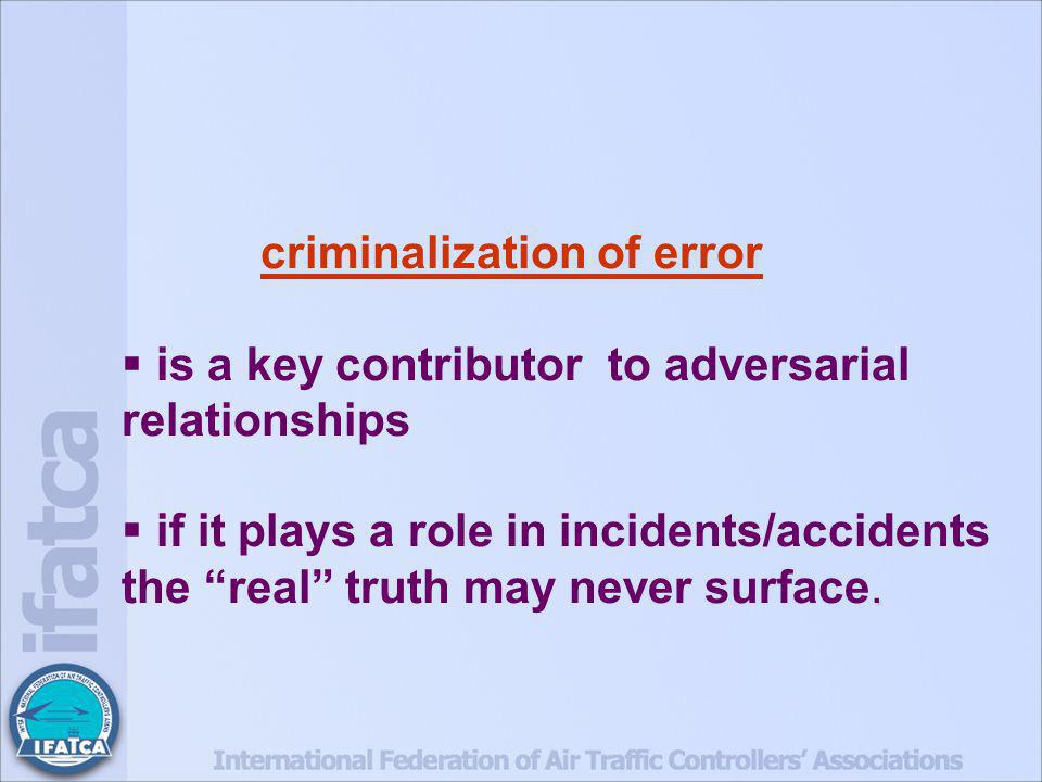 criminalization of error is a key contributor to adversarial relationships.