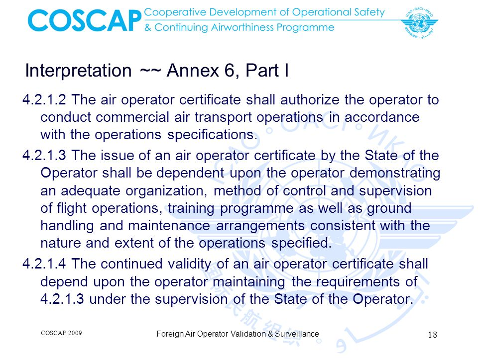 Interpretation ~~ Annex 6, Part I 4.2.1.2 The air operator certificate shall authorize the operator to conduct commercial air transport operations in