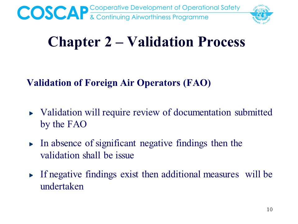 10 Chapter 2 – Validation Process Validation of Foreign Air Operators (FAO) Validation will require review of documentation submitted by the FAO In ab