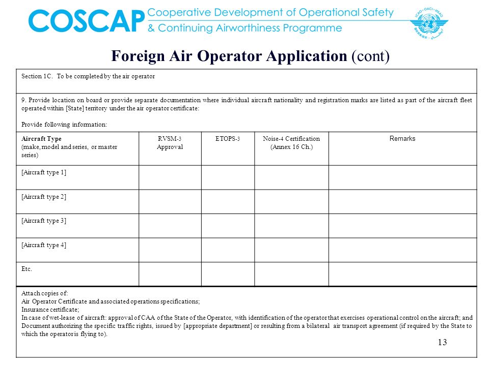 13 Foreign Air Operator Application (cont) Section 1C. To be completed by the air operator 9. Provide location on board or provide separate documentat