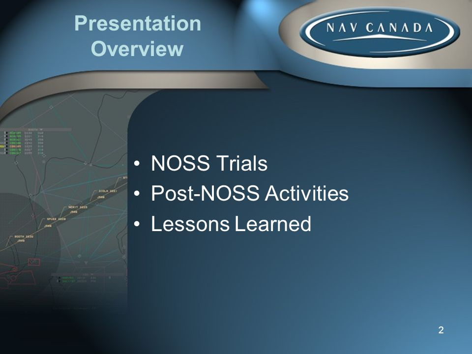 2 Presentation Overview NOSS Trials Post-NOSS Activities Lessons Learned