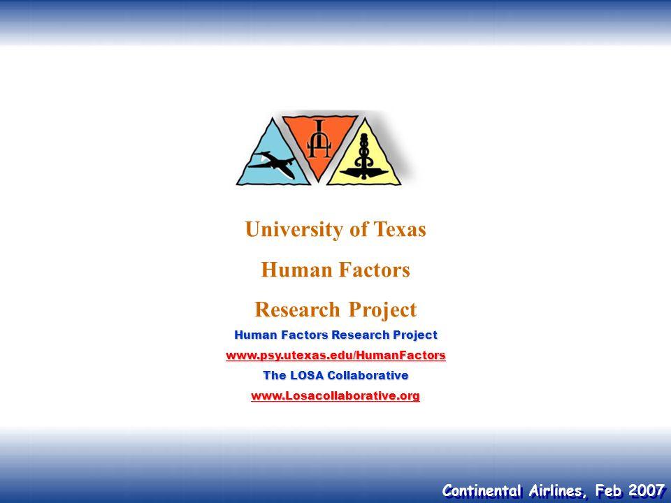 Continental Airlines, Feb 2007 University of Texas Human Factors Research Project Human Factors Research Project www.psy.utexas.edu/HumanFactors The L