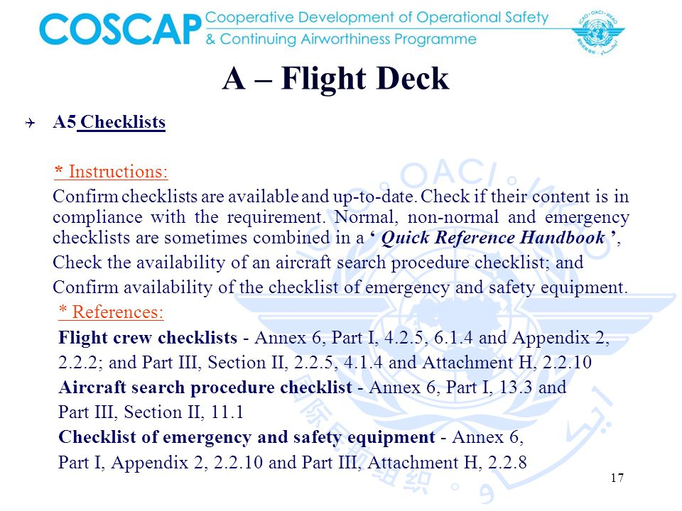 17 A – Flight Deck A5 Checklists * Instructions: Confirm checklists are available and up-to-date.