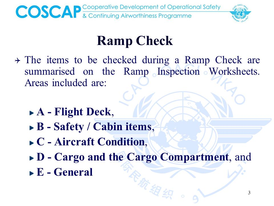 3 Ramp Check The items to be checked during a Ramp Check are summarised on the Ramp Inspection Worksheets.