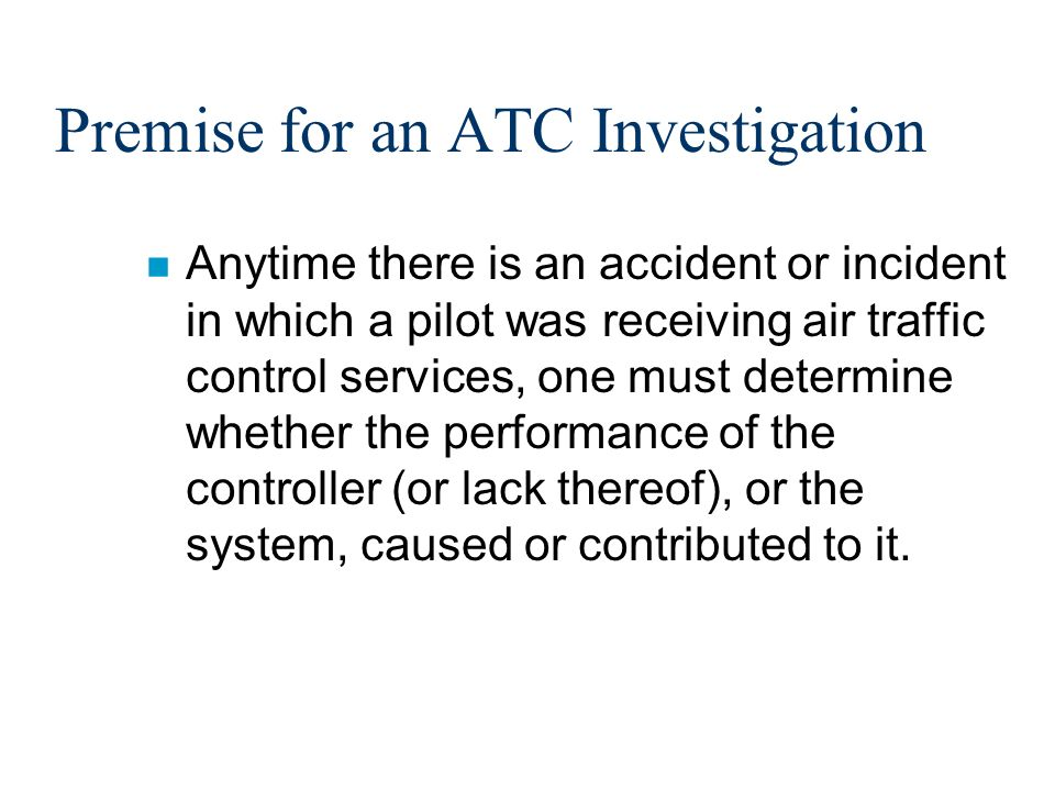 NTSB Mission n To investigate accidents, determine the probable cause, and develop safety recommendations to preclude a re- occurrence