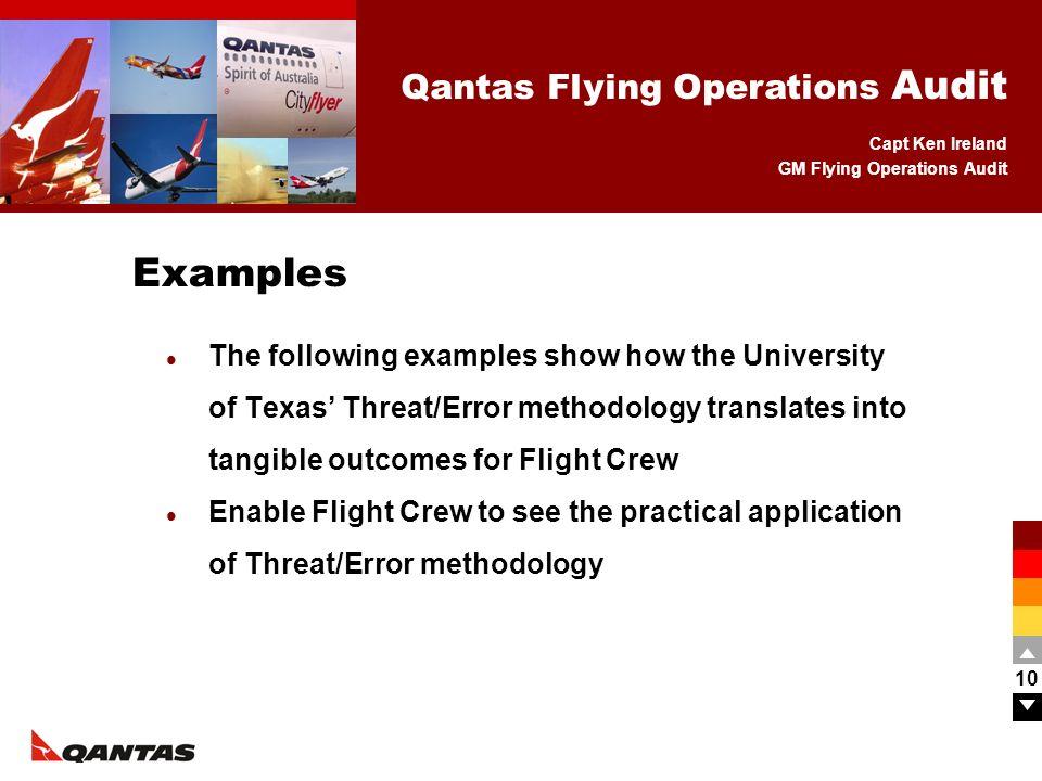 Capt Ken Ireland GM Flying Operations Audit Qantas Flying Operations Audit 10 The following examples show how the University of Texas Threat/Error met