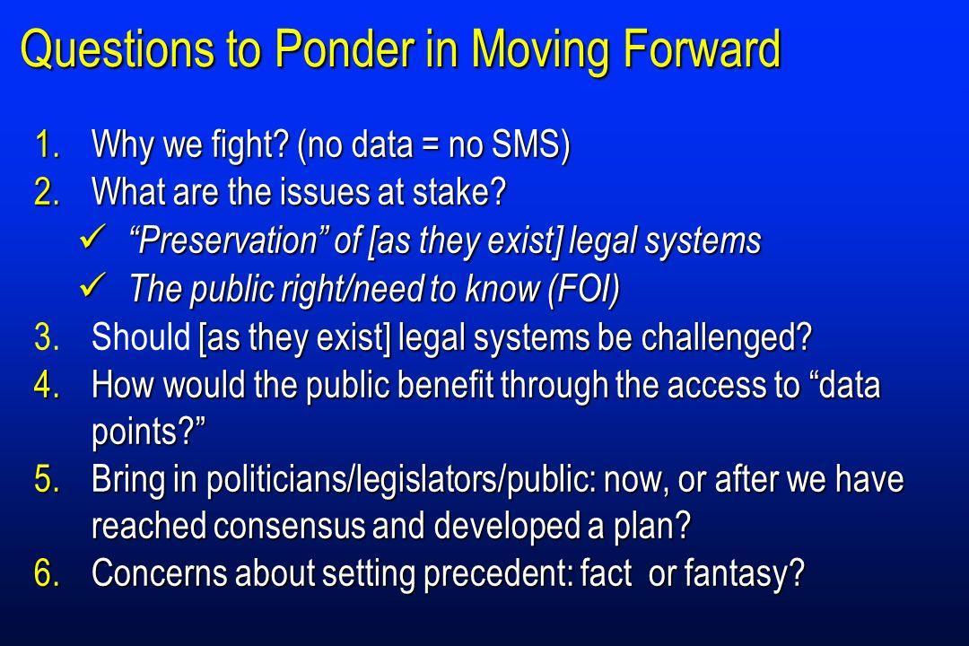 Questions to Ponder in Moving Forward 1.Why we fight.