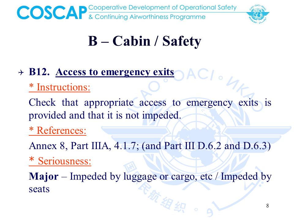 8 B12. Access to emergency exits * Instructions: Check that appropriate access to emergency exits is provided and that it is not impeded. * References