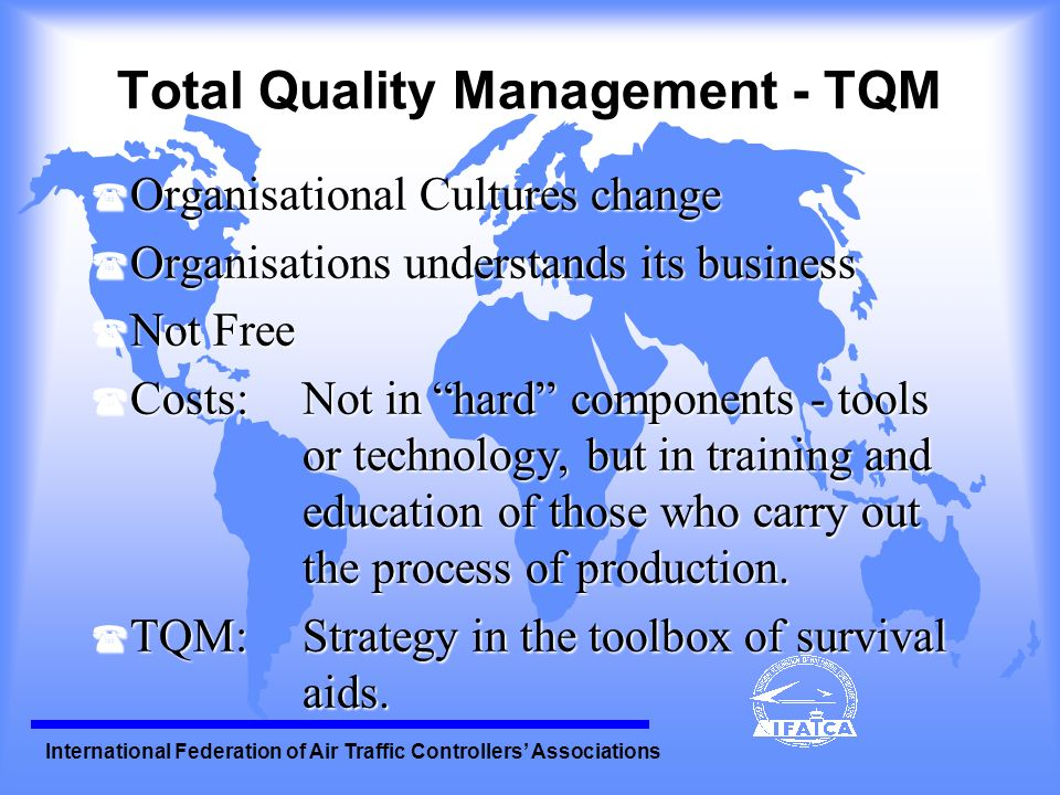 International Federation of Air Traffic Controllers Associations Emphasis Change ( Quality:From Control to Assurance.