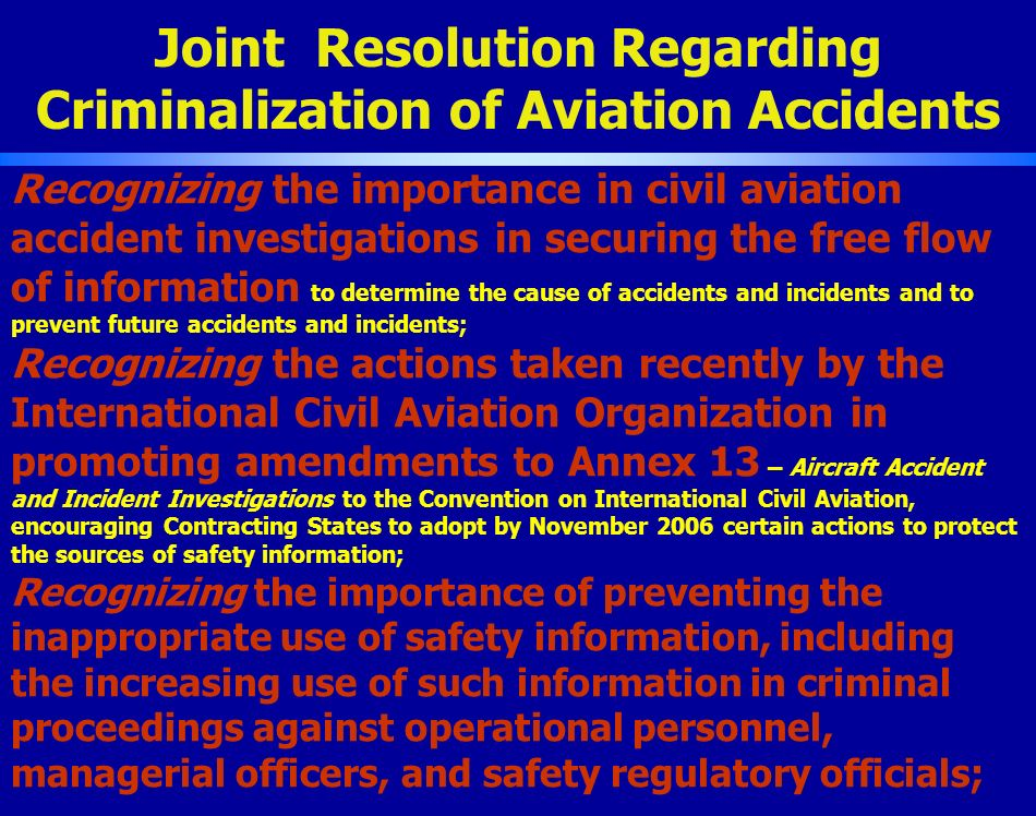 Joint Resolution Regarding Criminalization of Aviation Accidents Recognizing the importance in civil aviation accident investigations in securing the