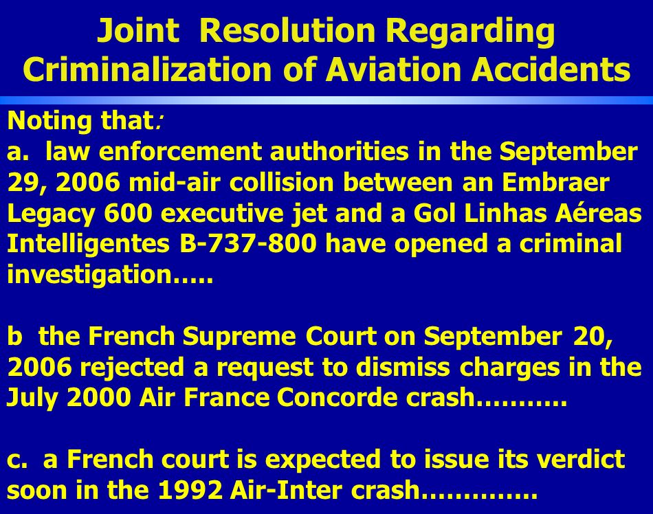 Joint Resolution Regarding Criminalization of Aviation Accidents Noting that: a.
