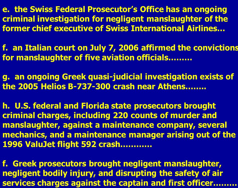 e. the Swiss Federal Prosecutors Office has an ongoing criminal investigation for negligent manslaughter of the former chief executive of Swiss Intern