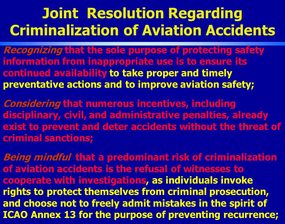 Joint Resolution Regarding Criminalization of Aviation Accidents Recognizing that the sole purpose of protecting safety information from inappropriate