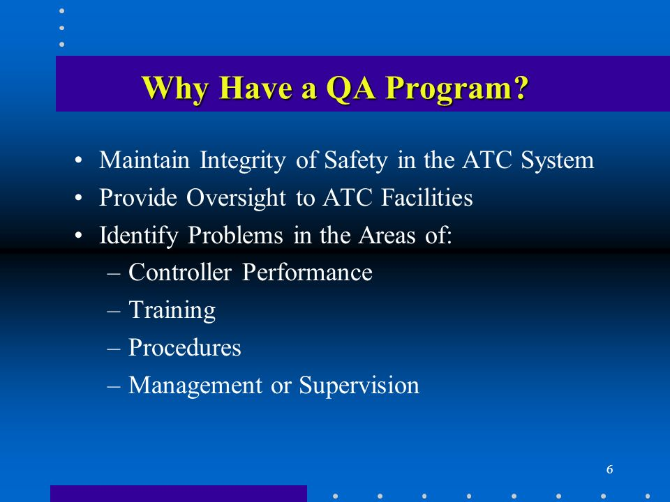 6 Why Have a QA Program.