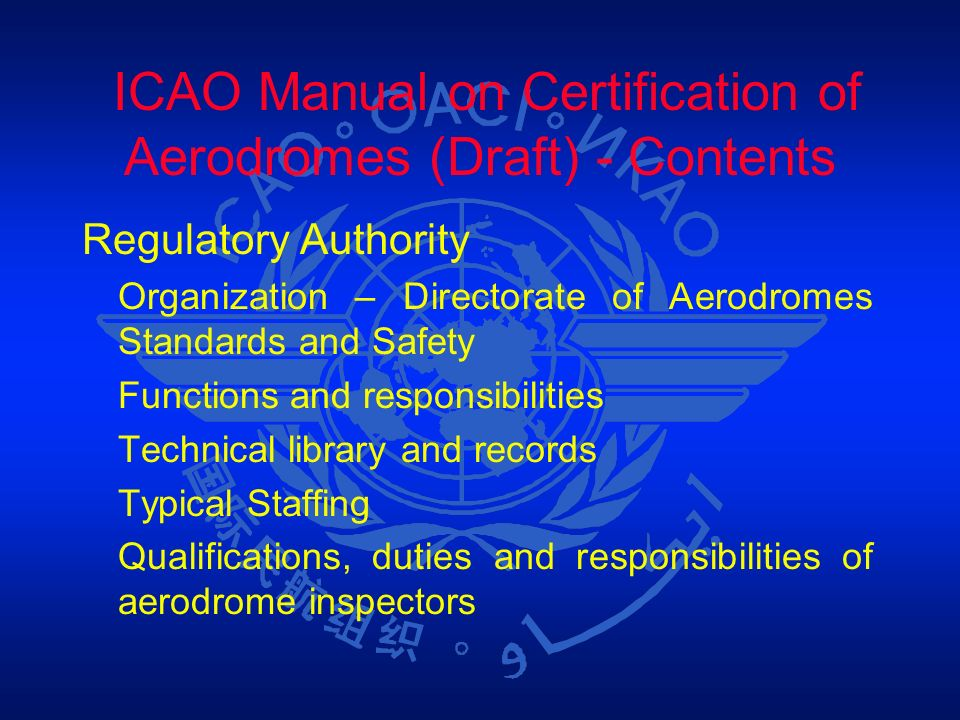 ICAO Manual on Certification of Aerodromes (Draft) - Contents Regulatory Authority Organization – Directorate of Aerodromes Standards and Safety Funct