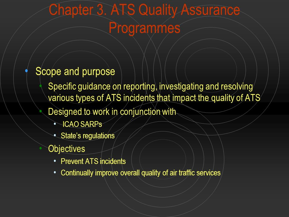 Chapter 3. ATS Quality Assurance Programmes Scope and purpose Specific guidance on reporting, investigating and resolving various types of ATS inciden