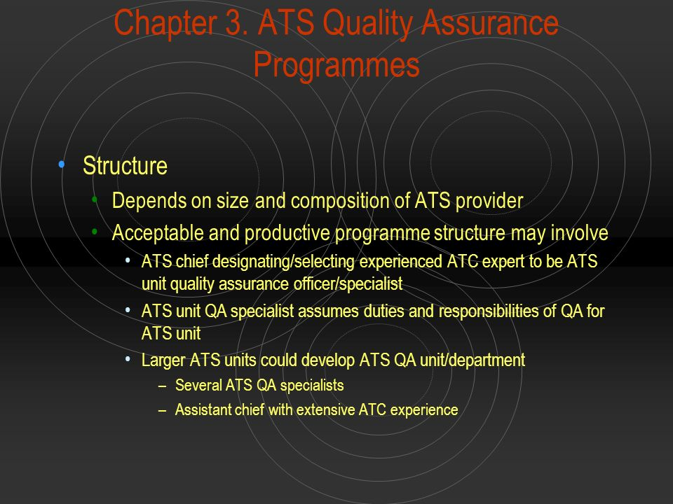 Chapter 3. ATS Quality Assurance Programmes Structure Depends on size and composition of ATS provider Acceptable and productive programme structure ma