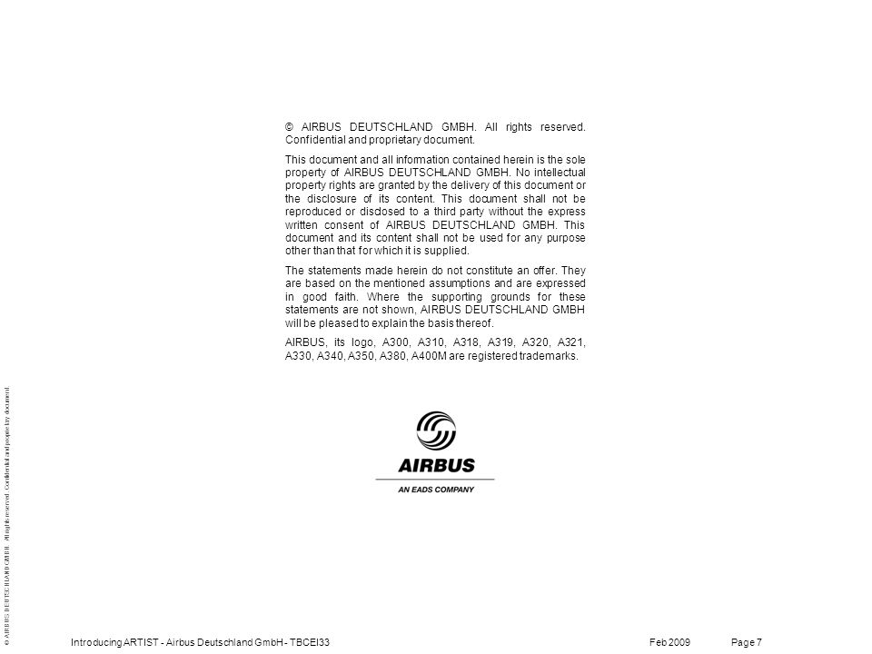 © AIRBUS DEUTSCHLAND GMBH. All rights reserved. Confidential and proprietary document. Feb 2009Introducing ARTIST - Airbus Deutschland GmbH - TBCEI33P