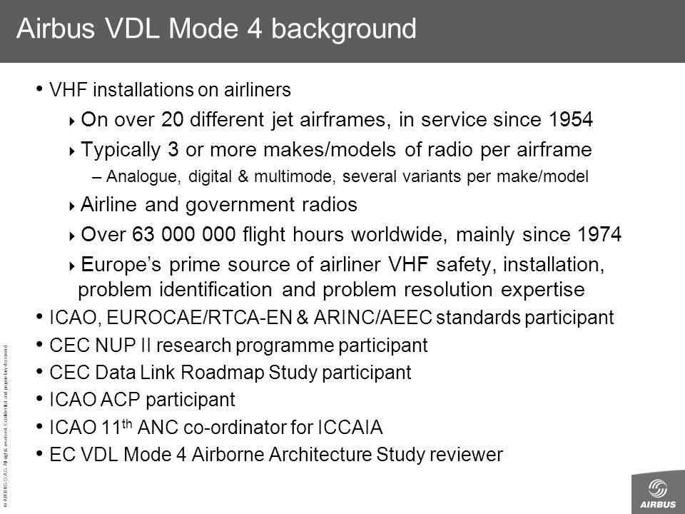 © AIRBUS S.A.S. All rights reserved. Confidential and proprietary document. Airbus VDL Mode 4 background VHF installations on airliners On over 20 dif