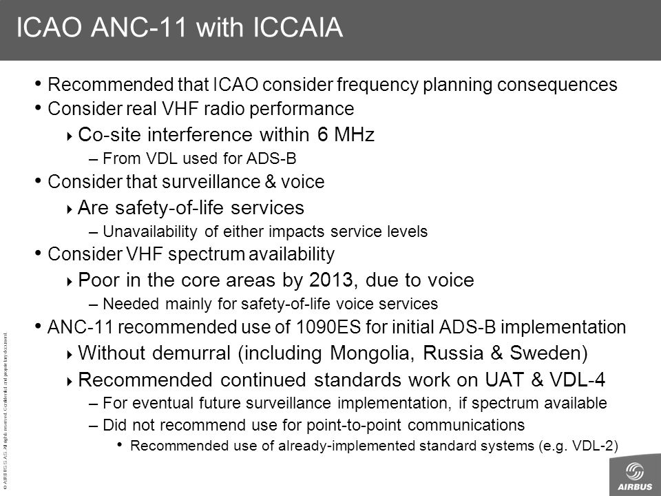 © AIRBUS S.A.S. All rights reserved. Confidential and proprietary document. ICAO ANC-11 with ICCAIA Recommended that ICAO consider frequency planning