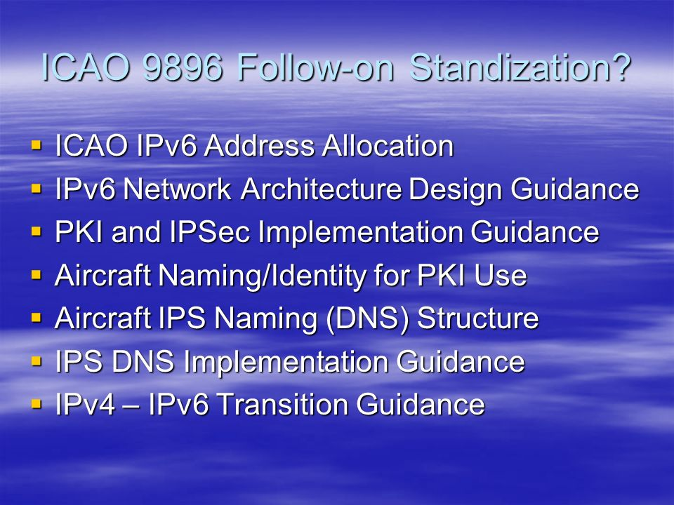 ICAO 9896 Follow-on Standization.