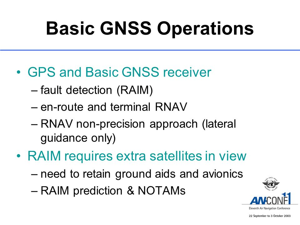 SBAS Operations Core satellite constellation(s), geostationary satellites, ground network, SBAS receiver –SBAS receiver uses fault detection and exclusion in absence of SBAS signal High availability of integrity for en route, terminal, non-precision approach and approach with vertical guidance (APV)