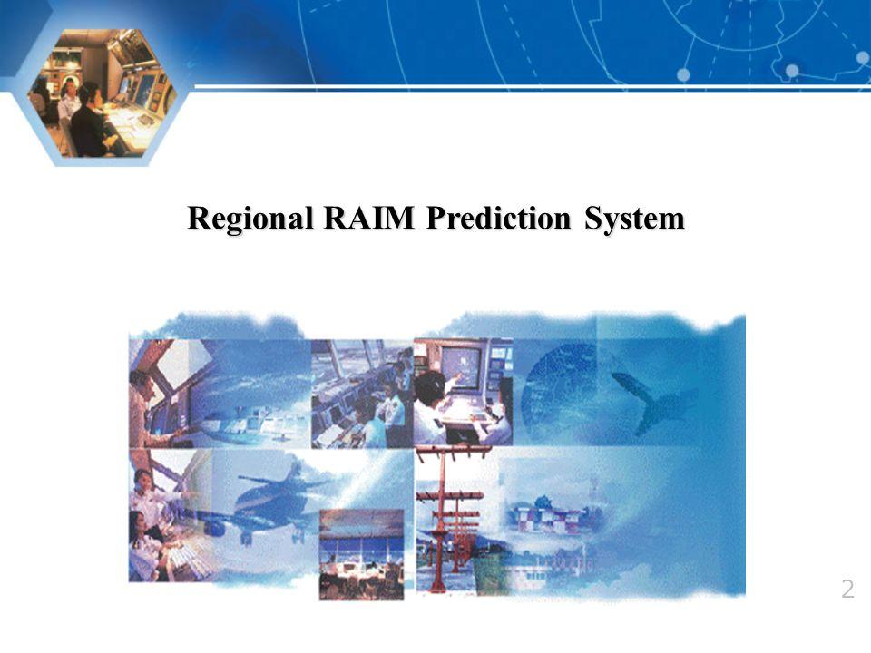 2 Regional RAIM Prediction System