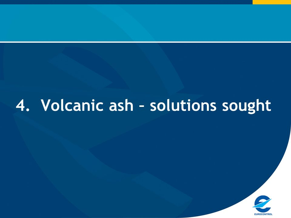 4. Volcanic ash – solutions sought