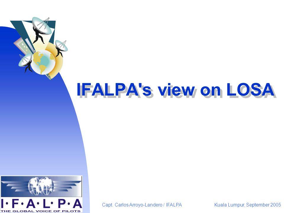 Kuala Lumpur, September 2005Capt. Carlos Arroyo-Landero / IFALPA IFALPA's view on LOSA