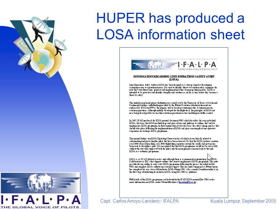 Kuala Lumpur, September 2005Capt. Carlos Arroyo-Landero / IFALPA HUPER has produced a LOSA information sheet