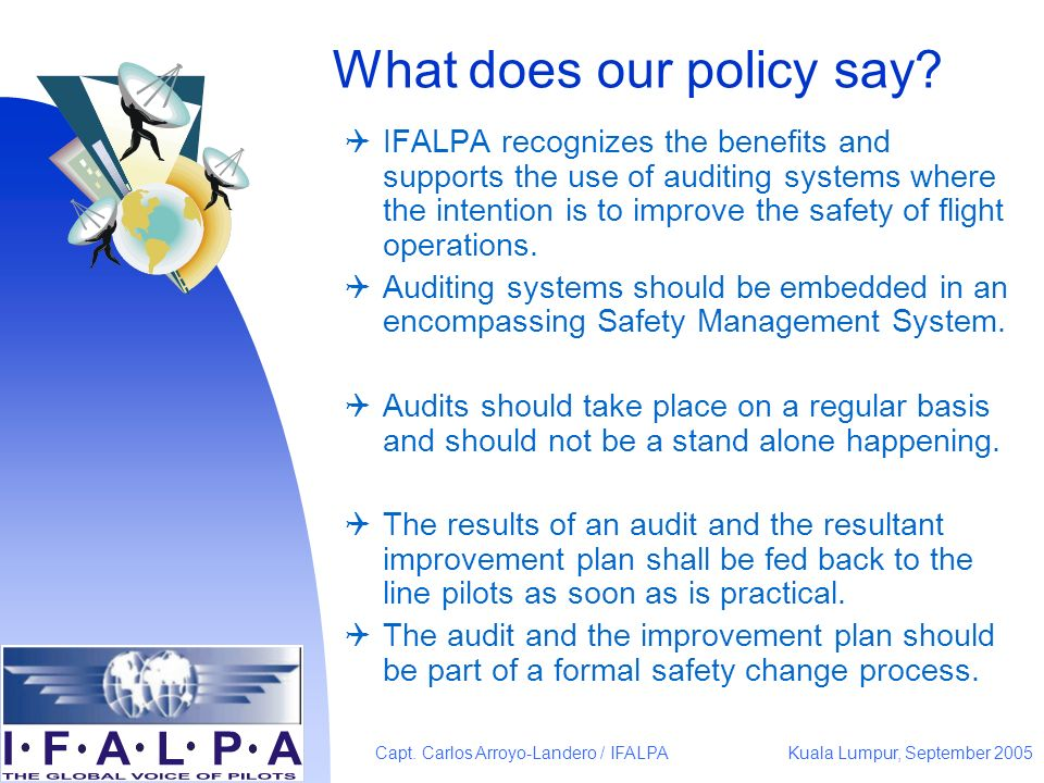 Kuala Lumpur, September 2005Capt. Carlos Arroyo-Landero / IFALPA What does our policy say.