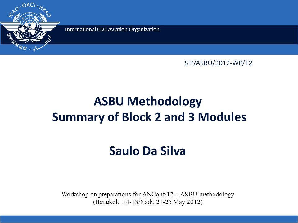 International Civil Aviation Organization SIP/ASBU/2012-WP/12 Workshop on preparations for ANConf/12 ASBU methodology (Bangkok, 14-18/Nadi, 21-25 May