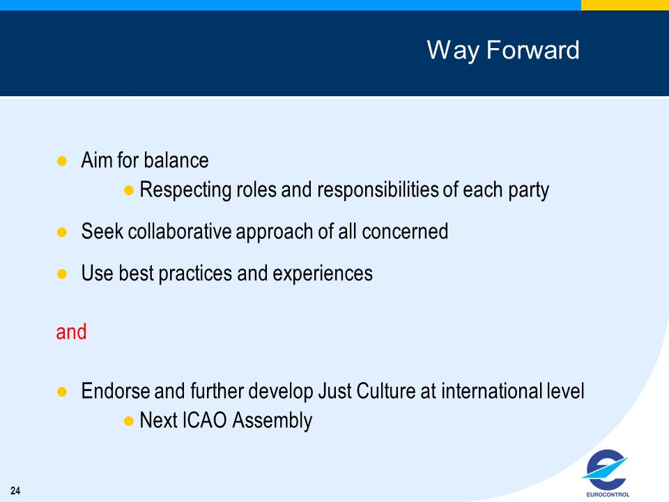24 Way Forward Aim for balance Respecting roles and responsibilities of each party Seek collaborative approach of all concerned Use best practices and