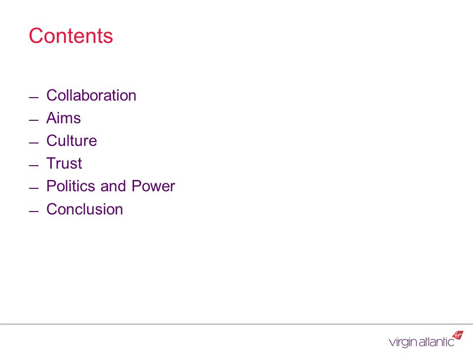 Contents Collaboration Aims Culture Trust Politics and Power Conclusion