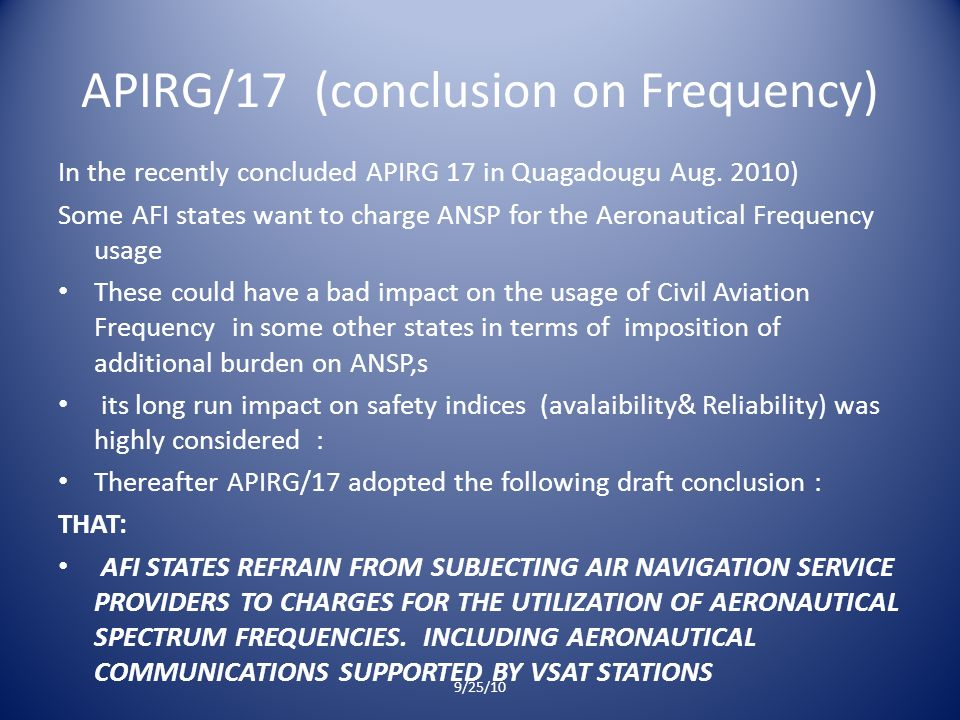 APIRG/17 (conclusion on Frequency) In the recently concluded APIRG 17 in Quagadougu Aug.