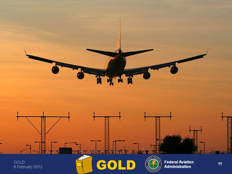 GOLD 8 February Federal Aviation Administration GOLD