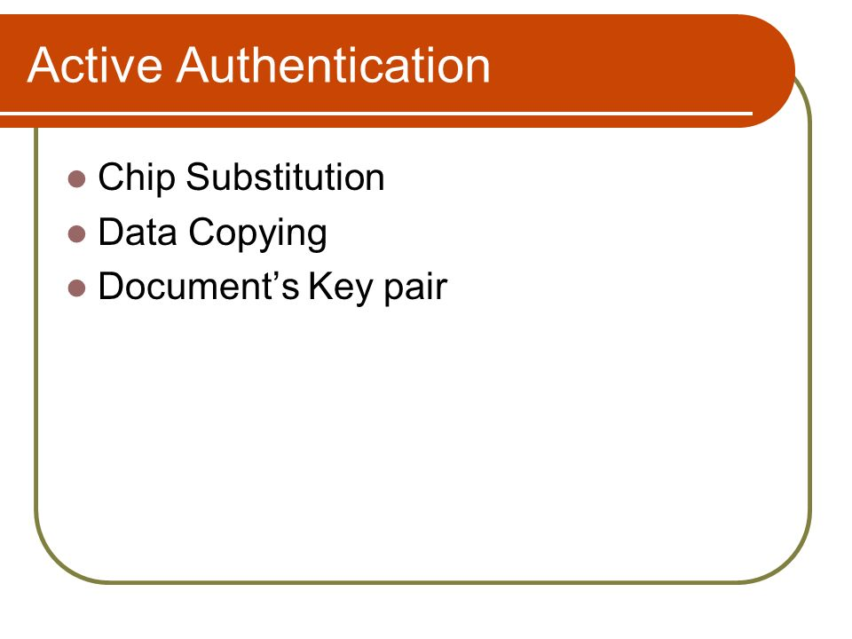 Active Authentication Chip Substitution Data Copying Documents Key pair