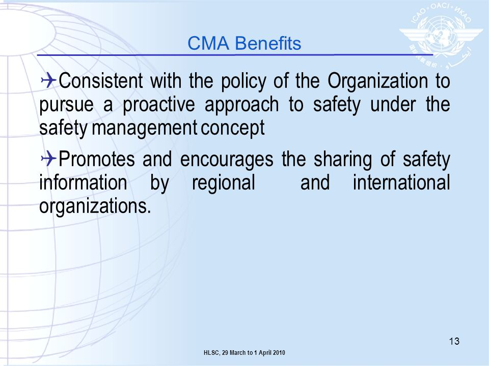 Consistent with the policy of the Organization to pursue a proactive approach to safety under the safety management concept Promotes and encourages th