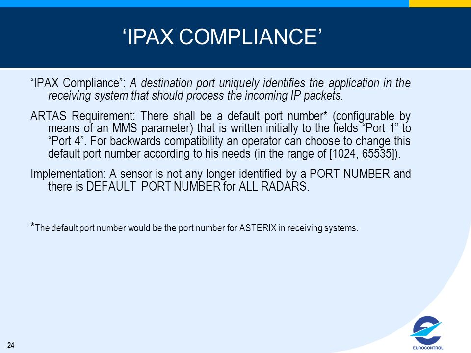 24 IPAX Compliance: A destination port uniquely identifies the application in the receiving system that should process the incoming IP packets.