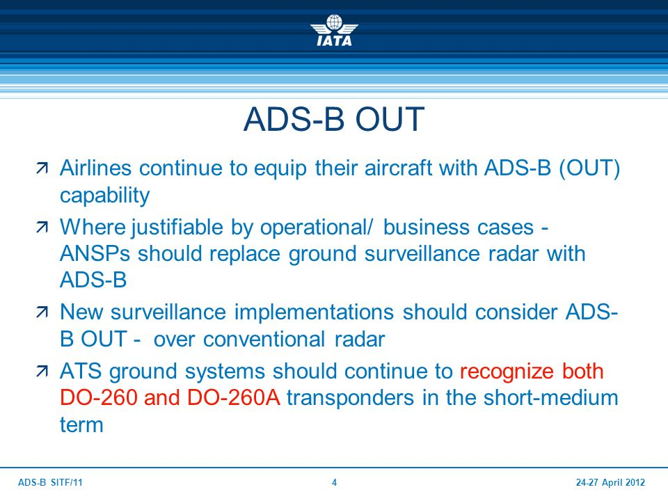 24-27 April 2012ADS-B SITF/114 Airlines continue to equip their aircraft with ADS-B (OUT) capability Where justifiable by operational/ business cases