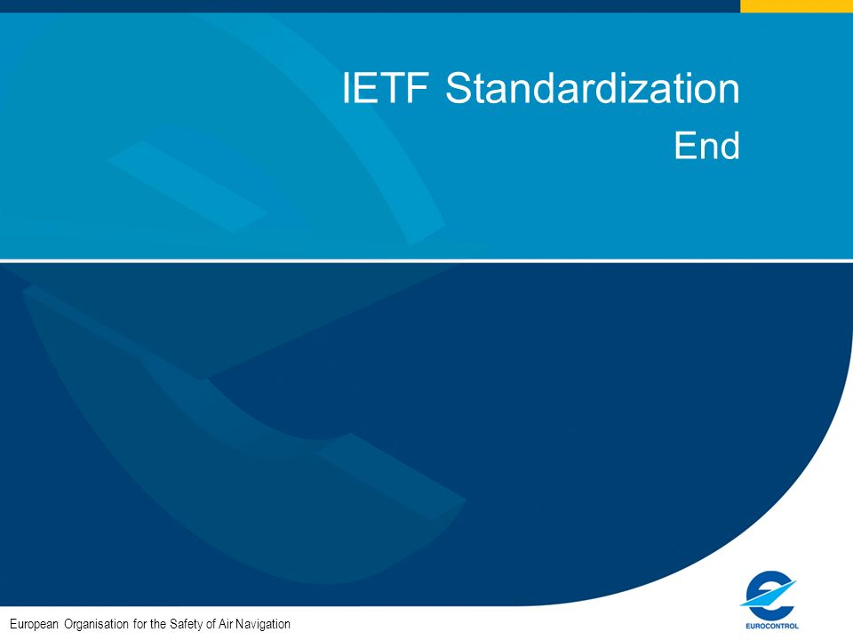 European Organisation for the Safety of Air Navigation IETF Standardization End