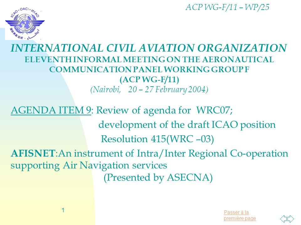 Passer à la première page 1 INTERNATIONAL CIVIL AVIATION ORGANIZATION ELEVENTH INFORMAL MEETING ON THE AERONAUTICAL COMMUNICATION PANEL WORKING GROUP