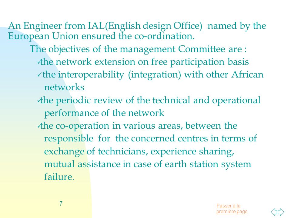 Passer à la première page 7 An Engineer from IAL(English design Office) named by the European Union ensured the co-ordination. The objectives of the m