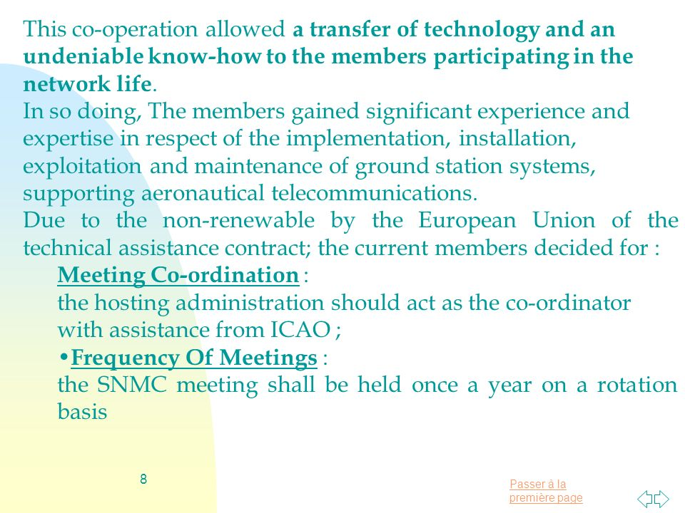 Passer à la première page 8 This co-operation allowed a transfer of technology and an undeniable know-how to the members participating in the network