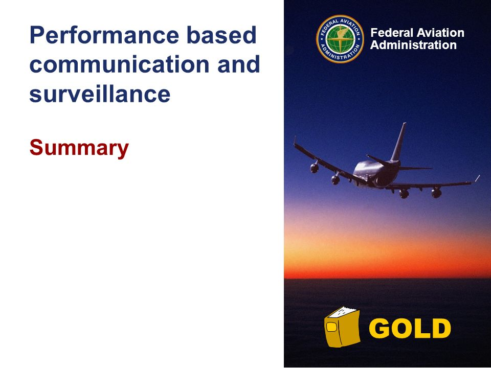 Federal Aviation Administration GOLD Performance based communication and surveillance Summary