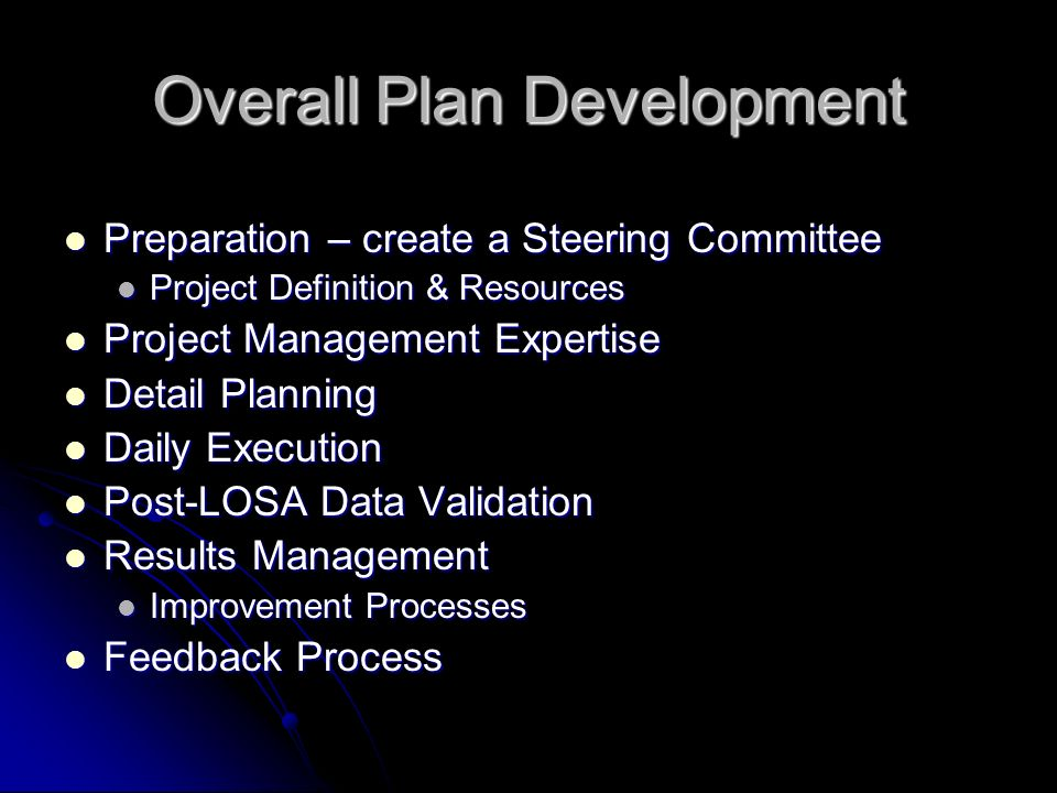 Overall Plan Development Preparation – create a Steering Committee Preparation – create a Steering Committee Project Definition & Resources Project De