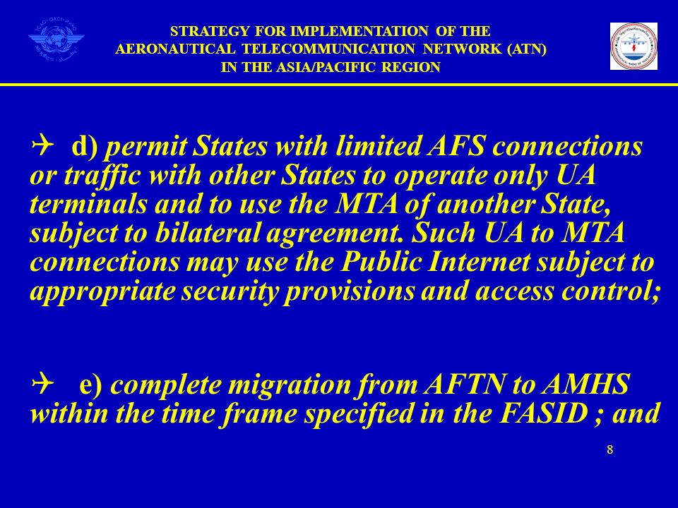 d) permit States with limited AFS connections or traffic with other States to operate only UA terminals and to use the MTA of another State, subject t