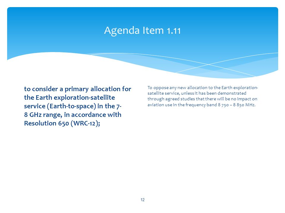 Agenda Item 1.11 to consider a primary allocation for the Earth exploration-satellite service (Earth-to-space) in the 7- 8 GHz range, in accordance wi
