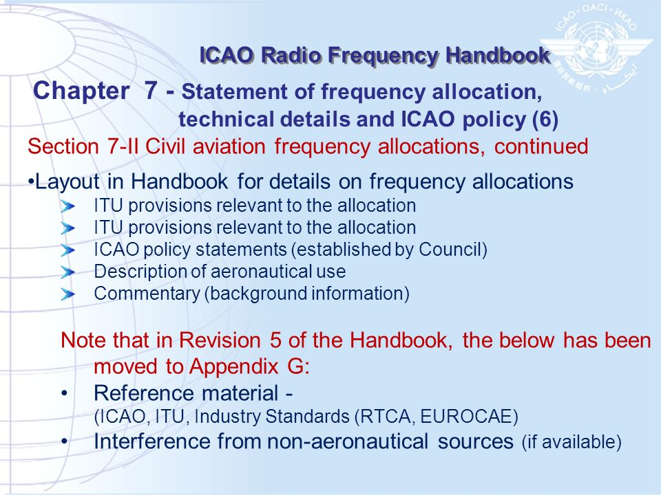 Section 7-II Civil aviation frequency allocations, continued Layout in Handbook for details on frequency allocations ITU provisions relevant to the al